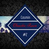 Cosmin for Chaotic Rave Vienna <<<Chaotic Podcast #2 >>>