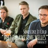 Some Like It Cold - puntata 18 -Meet The Awesome Welles