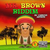 Mr Brown Riddim (REMASTERED penthouse records 2018) Mixed By SELEKTA MELLOJAH FANATIC OF RIDDIM