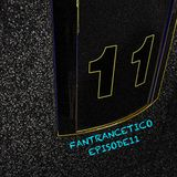 Fantrancetico Episode 11