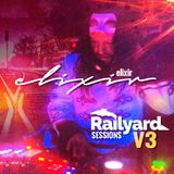 ELIXIR | Railyard Sessions Volume 3