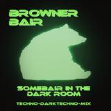 Browner Bair - Somebair In The Dark Room