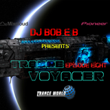 Trance Voyager Episode 08 - TranceWorld.net (Aired 02-03-2017)