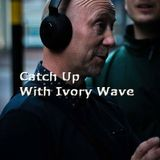 Catch up with Ivory Wave
