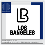 Los Bangeles Radio - 3rd November 2018