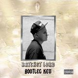 Ratchet Lord Mixed By: Bootleg Kev