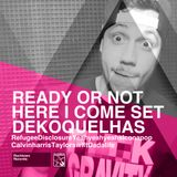 SET Ready or Not Here I Come - Deko Quelhas