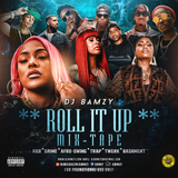 ROLL IT UP MIXTAPE ( Mixed By DJ Bamzy Official Music ) NEW 2018 NOV