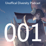 Unoffical Diversity Podcast Ep.001