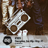 Jacasseries #189 Samples for Hip Hop #1 by MistaFlow
