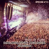 """Episode #013 House Of Flames """"Melbourne Bounce Sesion"""""""