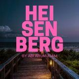 Heisenberg by Abi Arumugam (Original extended mix)