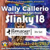 Wally Callerio - Slinky 18 Live - DuffleCast008 - April 2017