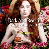 Dark & Beautiful Ep.03 (Symphonic Gothic Metal)