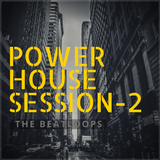 The BeatLoops- Power House Session- Vol 2
