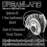 Dreamland Episode 52, July 19th 2017, Top Vocal Trance Tracks 1 Year Anniversary Show!