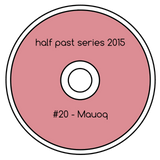 Half Past Mix #20: Mauoq
