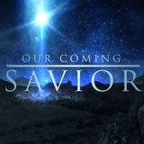 Our Coming Savior (Part 2) - Audio