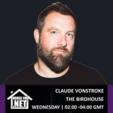 Claude Von Stroke - The Birdhouse 14 NOV 2018