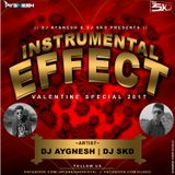 INSTRUMENTAL EFFECT (VALENTINEE SPPECIAL 2K17) - DJ SKD  & DJ AYGNESH