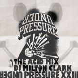 Under Pressure 23 : The Acid Mix