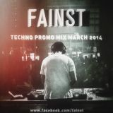 FAINST - TECHNO Promo Mix MARCH 2014