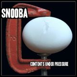 Snooba  : Contents under pressure