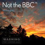 Not the BBC v75 - 'stranger'