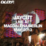 Jaycut - Live at Magdalena Berlin May 2013