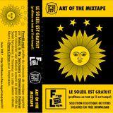 Art Of The Mixtape: Le Soleil Est Gratuit (Profitons-En Tant Qu'Il Est Temps)!