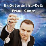 En Quête de l'Au-delà avec Frank Gimer (Emission du 09/09/2016)