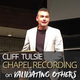 Cliff Tulsie on Validating Others - 10.17.17
