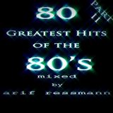 Arif Ressmann presents 80 Greatest Hits of the 80's Part II