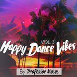 Happy Dance Vibes Vol. 3