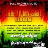 Jah By My Side Riddim (bull wackies music 2016) Mixed By MELLOJAH FANATIC OF RIDDIM