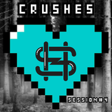 Crushes Sessions #4 by StereoHeroes