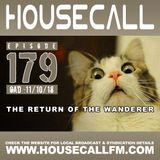 Housecall EP#179 (11/10/18) The Return Of The Wanderer