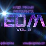 Kris Prime-#EDM Vol 2 Live Mix