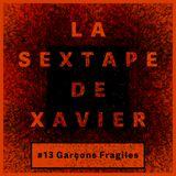 La Sextape de Xavier #13 : Garçons Fragiles