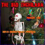 BIG ENCHILADA 30: 2010 XMAS SPECIAL