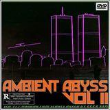 AMBIENT  ABYSS  VOLUME  II  (DARK SCI-FI / HORROR FILM OST MIX)