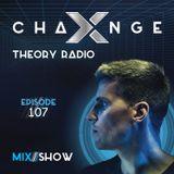 X-Change Theory Radio Episode 107