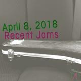 Recent Jams (April 08, 2018)