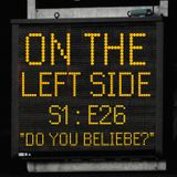 On The Left Side 26  Do You Beliebe?