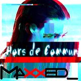 Maxxed _ - Hors de Commun (2H DJ SET _ February 2013)