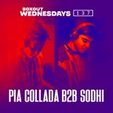 Boxout Wednesdays 137.3 -Pia Collada b2b Sodhi [20-11-2019]