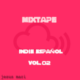 Mixtape Indie Español Vol.02