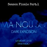 MA NOU SO Dark Explosion S02E22 | season finale part.1