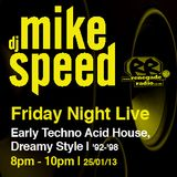 Mike Speed | 8pm-10pm Friday Night Live | Renegade Radio | 25/01/13 | Techno Acid House | 92-98