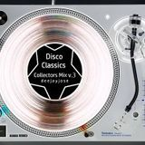 Disco Classics Collectors Mix v.3 by DeeJayJose